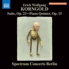 Korngold: Suite, Op. 23 & Piano Quintet, Op. 15