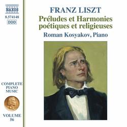 Complete Piano Music, Vol. 56: Liszt – Préludes et harmonies poétiques et religieuses