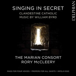Singing in Secret: Clandestine Catholic Music by William Byrd