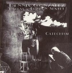 Gonzalez, Dennis: Catechism