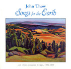 Thow, J.: Songs for the Earth / Trilce / Breath of the Sun / Quartet for Clarinet, Violin, Cello and Piano / Remembering