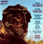 Liszt: Via Crucis / Faure: Requiem