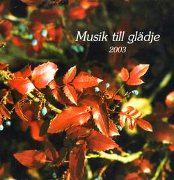 Musik till Glädje 2003