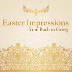 Easter Impressions from Bach to Grieg