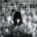 Takemitsu, Chopin & Others: Works for Piano