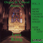Organ and Choral Music of Larry King, Vol. 5