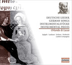 Lasso, O. Di: German Songs and Instrumental Music