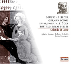 Lasso, O. Di: German Songs and Instrumental Music