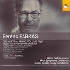 Farkas: Orchestral Music, Vol. 5