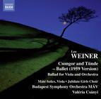 Weiner: Csongor és Tünde, Op. 10 & Ballada, Op. 28