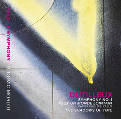 Dutilleux: Symphony No. 1 - Tout un monde lointain - The Shadows of Time