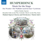 Humperdinck: Stage Works