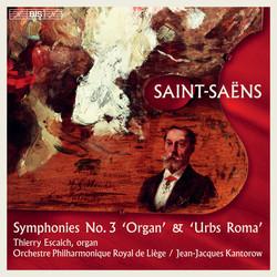 Saint-Saëns - Symphonies No.3 'Organ' & 'Urbs Roma'