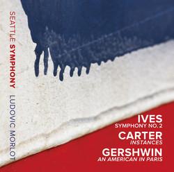 Ives: Symphony No. 2 - Carter: Instances - Gershwin: An American in Paris