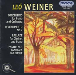 Weiner: Piano Concertino / Divertimento No. 2 / Ballade / Pastorale, Fantasy and Fugue