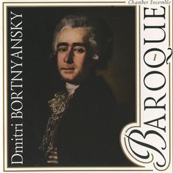 Bortniansky: Baroque Chamber Ensemble, Vol. 1