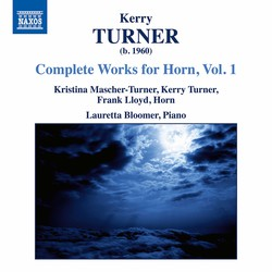 Kerry Turner: Complete Works for Horn, Vol. 1