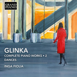 Glinka: Complete Piano Works, Vol. 2 – Dances