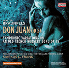 Braunfels: Don Juan, Op. 34 & Symphonic Variations on an Old French Nursery Song, Op. 15