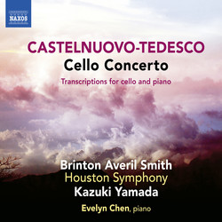 Castelnuovo-Tedesco: Cello Concerto & Transcriptions