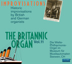 The Britannic Organ, Vol. 11: Historic Improvisations by British & German Organists