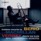 MacMillan, Verbey & Berio - Trombone Concertos