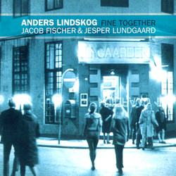 Lindskog, Anders: Fine Together