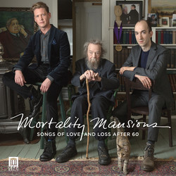 Garfein: Mortality Mansions – Songs of Love and Loss After 60
