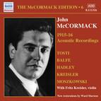 Mccormack, John: Mccormack Edition, Vol. 6: The Acoustic Recordings (1915-1916)