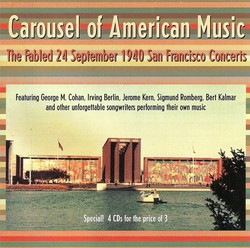 American Music (Carousel Of) - The Fabled 24 September 1940 San Francisco Concerts Featuring Cohan, Berlin, Kern, Romberg, Kalmar