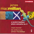 Macmillan, J.: Scotch Bestiary (A) / Piano Concerto No. 2