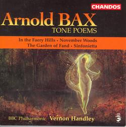 Bax: Tone Poems, Vol. 1  - In the Faery Hills / November Woods / the Garden of Fand / Sinfonietta
