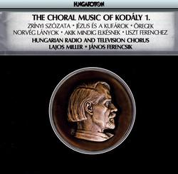 Kodaly: Choral Works, Vol. 1