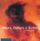 Baroque Music - Uccellini, M. / Castaldi, B. / Merula, T. / Frescobaldi, G.A. / Falconieri, A. (Amours, Zephyrs and Sirenes) (La Turbulente)