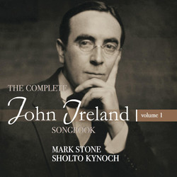 The Complete John Ireland Songbook, Vol. 1