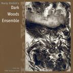 Marty Ehrlich's Dark Woods Ensemble: Live Wood