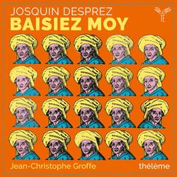 Josquin Desprez: Baisiez moy