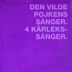 Den vilde pojkens sånger / 4 Kärlekssånger