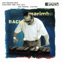 Bach: Suites, BWV 1008, 1010, & 1012 (Arr. for Marimba)