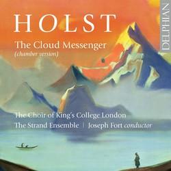 Holst: The Cloud Messenger, Op. 30, H. 111  & 5 Partsongs, Op. 12, H. 61