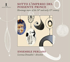 Sotto L'imperio del Possente Prince: Hommage Music of the 14th and Early 15th Century