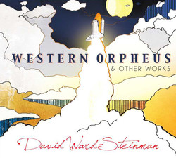 Ward-Steinman: Western Orpheus and Other Works