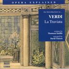 Opera Explained: Verdi - La Traviata