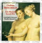 Frescobaldi, G.A.: Arie Musicali Per Cantarsi, Book 2