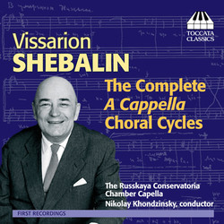 Shebalin: The Complete A Cappella Choral Cycles