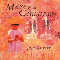 Rutter: Mass of the Children