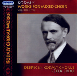 Kodaly: Works for Mixed Choir, Vol. 1 (1903-1936)