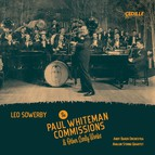 Leo Sowerby: The Paul Whiteman Commissions & Other Early Works
