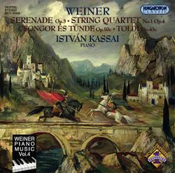 Weiner: Serenade / String Quartet No. 1 / Csongor and Tunde / Toldi