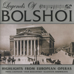 Legends of Bolshoi: Highlights from Russian Operas (1947-1957)